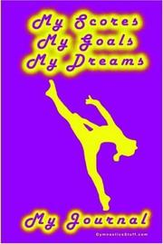 Cover of: Gymnastics Journal... My Scores, My Goals, and My Dreams