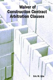Cover of: Waiver of Construction Contract Arbitration Clauses | Eric, M. Zyla