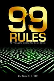 Cover of: 99 Rules for Finding and Keeping Your Dream Career