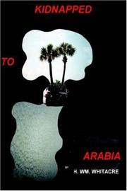 Cover of: KIDNAPPED TO ARABIA