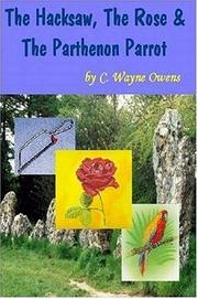 Cover of: The Hacksaw, the Rose & the Parthenon Parrot