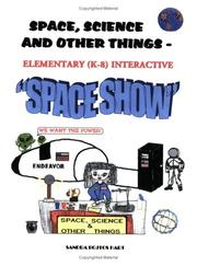Cover of: Space, Science & Other Things - Elementary (K-8) Interactive Space Show