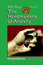 Cover of: The Handmaidens of Anarchy