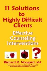 Cover of: 11 Solutions to Highly Difficult Clients ~ Effective Counseling Interventions