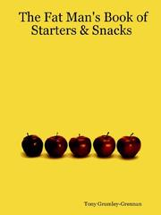 Cover of: The Fat Man's Book of Starters & Snacks