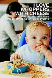 Cover of: I Love Whoppers with Cheese; How our parents have programmed us to fail at dieting