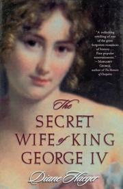 Cover of: The secret wife of King George IV | Diane Haeger