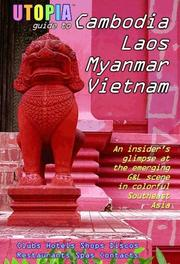 Cover of: Utopia Guide to Cambodia, Laos, Myanmar & Vietnam