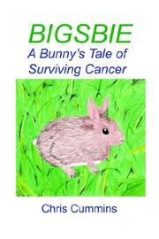 Cover of: Bigsbie - A Bunny's Tale of Surviving Cancer