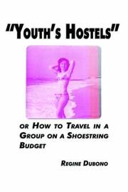 Cover of: Youth's Hostels or how to travel with a group on a shoe string budget