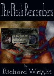 Cover of: The Flesh Remembers | Richard Wright