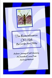Cover of: The Remembrance of I AM An Inner Journey of Self Discovery. A Channeled Course From Archangel Michael
