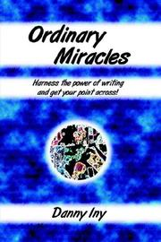 Cover of: Ordinary Miracles - Harness the Power of Writing And Get Your Point Across!