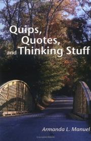 Cover of: Quips, Quotes and Thinking Stuff