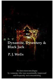 Cover of: Dynamite, Dysentery & Black Jack | Peter Wells