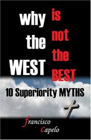 Cover of: Why the West is not the Best - 10 Superiority MYTHS