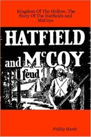 Cover of: Kingdom Of The Hollow, The Story Of The Hatfields and McCoys | Phillip Hardy
