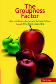 Cover of: The Groupness Factor - How to Achieve a Corporate Success Culture through First-Class Leadership