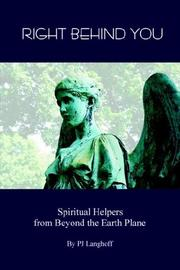Cover of: Right Behind You, Spiritual Helpers from Beyond the Earth Plane