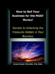 Cover of: How to Sell Your Business for the MOST Money