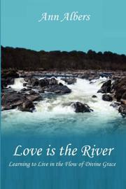 Cover of: Love is the River