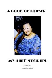 Cover of: A book of poems~ My life stories