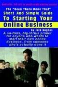 Cover of: The Been There Done That Short and Simple Guide to Starting Your Online Business | Jack Hughes