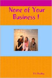 Cover of: None of Your Business !