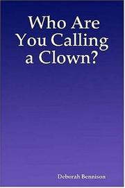 Cover of: Who Are You Calling a Clown?