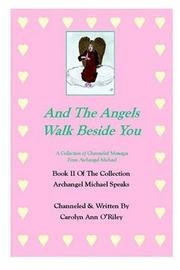 Cover of: And The Angels Walk Beside You A Collection of Channeled Messages From Archangel Michael Book II Of The Collection Archangel Michael Speaks