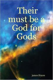 Cover of: Their must be a God for Gods
