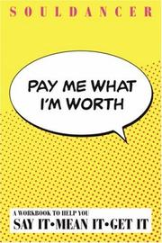Cover of: Pay Me What I'm Worth