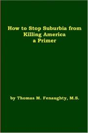 Cover of: How to Stop Suburbia from Killing America - a Primer