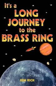 Cover of: It\'s A Long Journey To The Brass Ring (and that ain\'t no bologna)