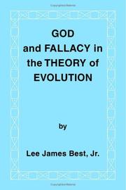 Cover of: God and Fallacy in the Theory of Evolution | Lee James Best, Jr.