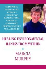 Cover of: Healing Environmental Illness From Within | Marcia Murphy