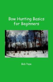 Cover of: Bow Hunting Basics for Beginners