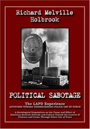 Cover of: Political Sabotage: The LAPD Experience; Attitudes Toward Understanding Police Use of Force: