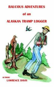 Cover of: Raucous Adventures of an Alaskan Tramp Logger