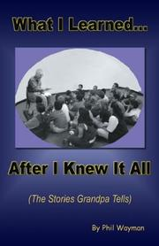 Cover of: What I Learned After I Knew It All