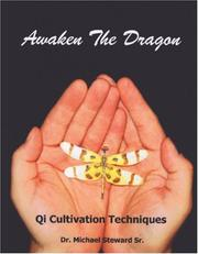 Cover of: Awaken the Dragon - Qi Cultivation Techniques | Dr. Michael Steward Sr.