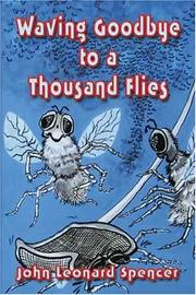 Cover of: Waving Goodbye to a Thousand Flies | John Leonard Spencer