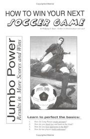 Cover of: How to Win Your Next Soccer Game and Coaching Very Young Soccer Players