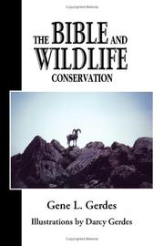 Cover of: The Bible and Wildlife Conservation | Gene L. Gerdes, illustrations by Darcy Gerdes