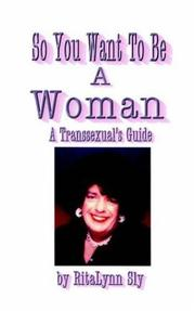 Cover of: So You Want To Be A Woman