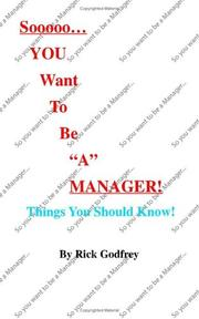 "Cover of: Sooooo... You Want to Be ""a"" Manager! Things You Should Know!"