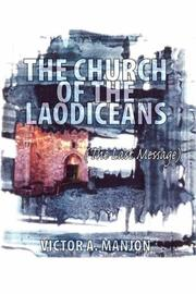 Cover of: The Church of the Laodiceans (The Last Message) | Victor A. Manjon