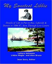 Cover of: My Sweetest Libbie-Details of Life in Put-in-Bay, Lakeside and Detroit as Seen in Love Letters, 1886-87