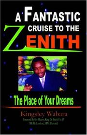 Cover of: A Fantastic Cruise to the Zenith... the Place of Your Dreams