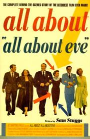 Cover of: All About All About Eve: The Complete Behind-the-Scenes Story of the Bitchiest Film Ever Made!